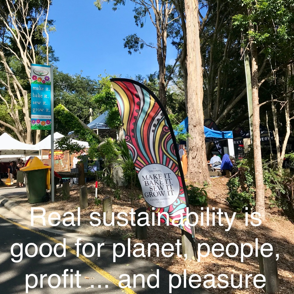 The Eumundi Market in the Sunshine Coast Hinterland shows the 4 P's of sustainability: people, planet, profit, and pleasure